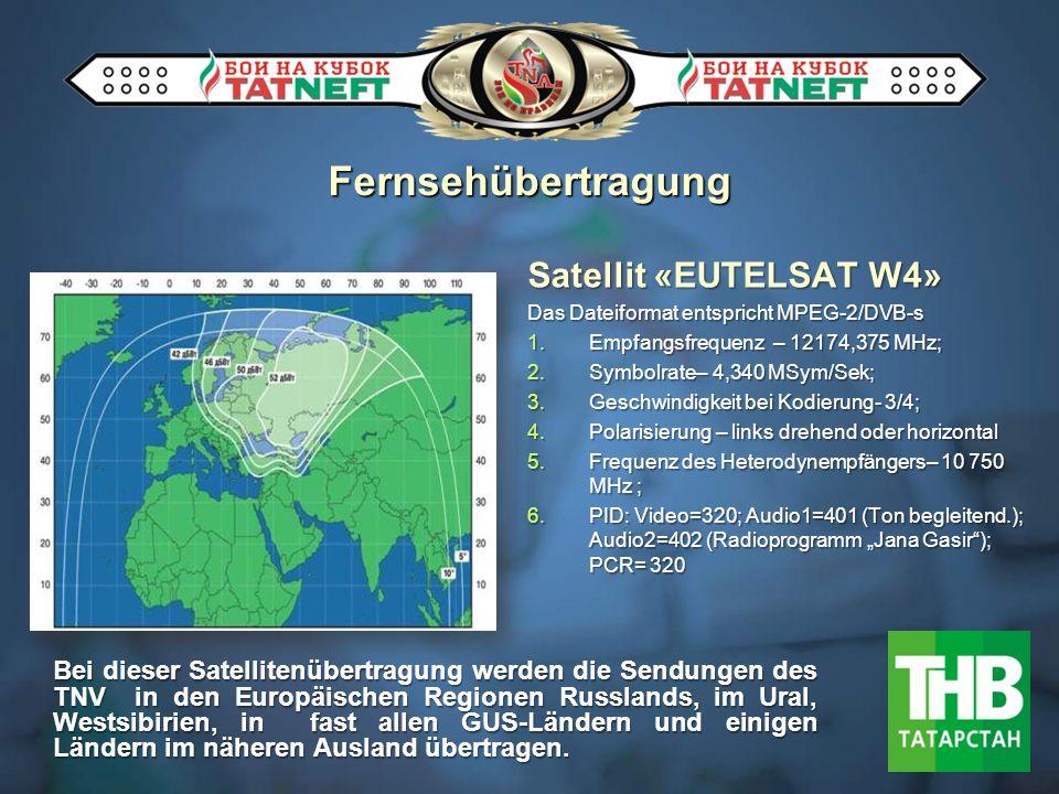 Satellit «EUTELSAT W4» Das Dateiformat entspricht MPEG-2/DVB-s 1.Empfangsfrequenz – 12174,375 МHz; 2.Symbolrate– 4,340 МSym/Sek; 3.Geschwindigkeit bei Kodierung- 3/4; 4.Polarisierung – links drehend oder horizontal 5.Frequenz des Heterodynempfängers– 10 750 MHz ; 6.PID: Video=320; Audio1=401 (Ton begleitend.); Audio2=402 (Radioprogramm Jana Gasir); PCR= 320 Bei dieser Satellitenübertragung werden die Sendungen des TNV in den Europäischen Regionen Russlands, im Ural, Westsibirien, in fast allen GUS-Ländern und einigen Ländern im näheren Ausland übertragen.