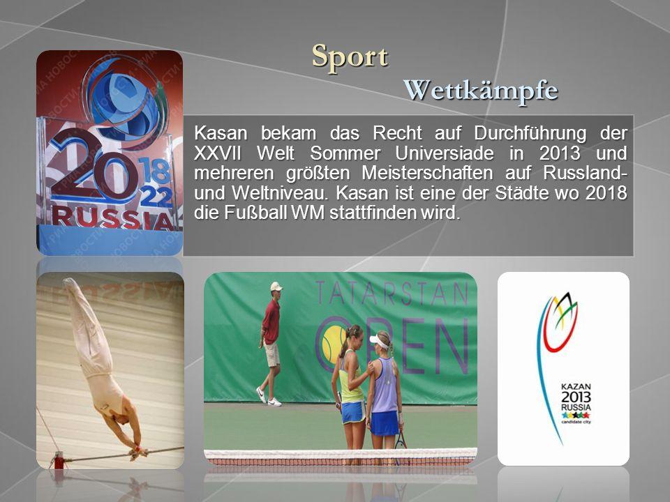 Wettkämpfe Kasan bekam das Recht auf Durchführung der XXVII Welt Sommer Universiade in 2013 und mehreren größten Meisterschaften auf Russland- und Weltniveau.
