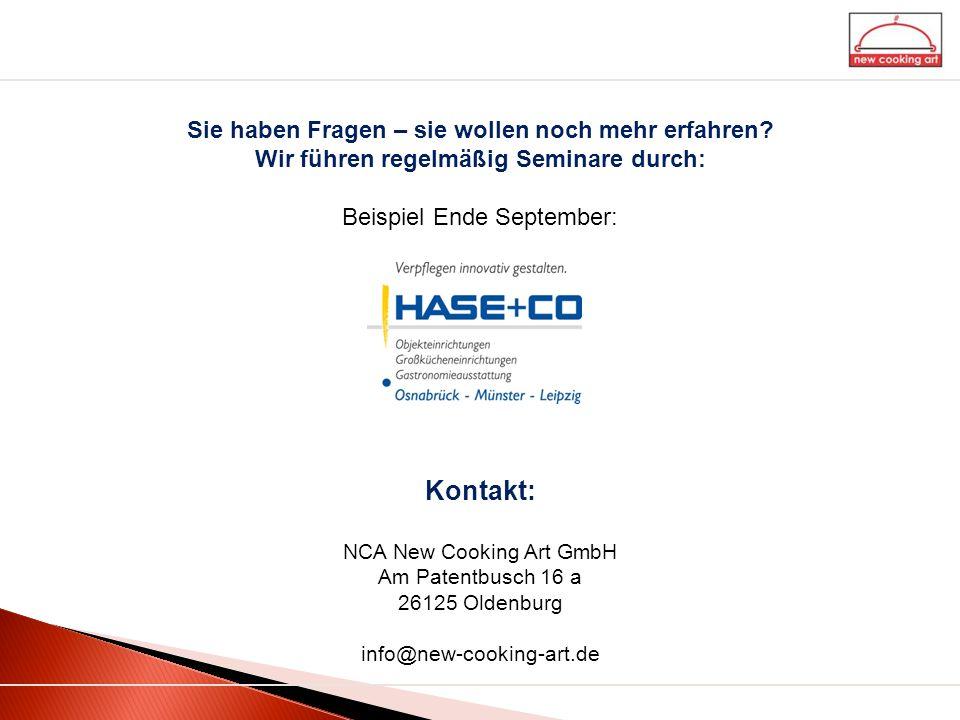 Kontakt: NCA New Cooking Art GmbH Am Patentbusch 16 a 26125 Oldenburg info@new-cooking-art.de Sie haben Fragen – sie wollen noch mehr erfahren? Wir fü