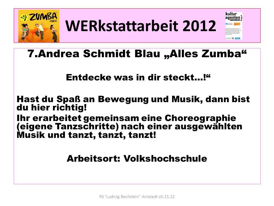 WERkstattarbeit 2012 7.Andrea Schmidt Blau Alles Zumba Entdecke was in dir steckt….