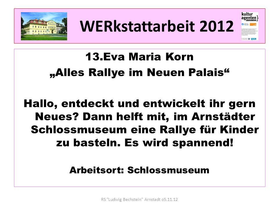 13.Eva Maria Korn Alles Rallye im Neuen Palais Hallo, entdeckt und entwickelt ihr gern Neues.
