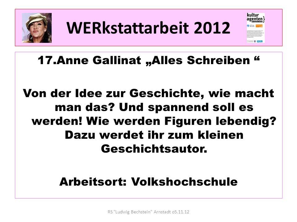 WERkstattarbeit 2012 17.Anne Gallinat Alles Schreiben Von der Idee zur Geschichte, wie macht man das.