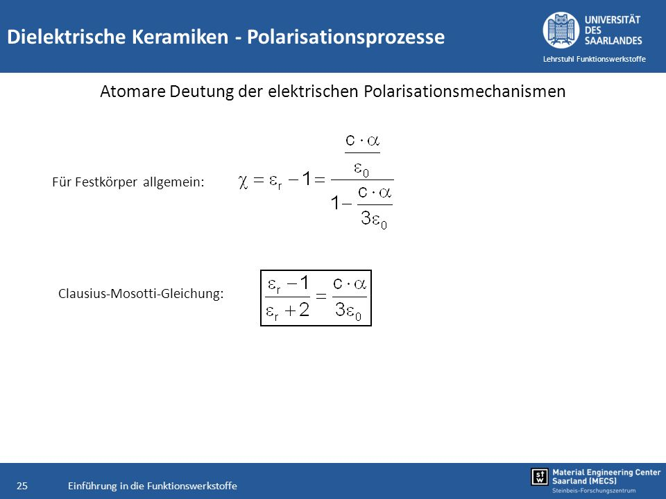 Einführung in die Funktionswerkstoffe25 Lehrstuhl Funktionswerkstoffe Dielektrische Keramiken - Polarisationsprozesse Atomare Deutung der elektrischen