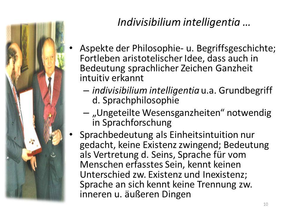 Indivisibilium intelligentia … Aspekte der Philosophie- u. Begriffsgeschichte; Fortleben aristotelischer Idee, dass auch in Bedeutung sprachlicher Zei