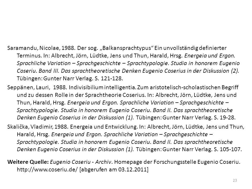 Saramandu, Nicolae, 1988. Der sog. Balkansprachtypus Ein unvollständig definierter Terminus. In: Albrecht, Jörn, Lüdtke, Jens und Thun, Harald, Hrsg.