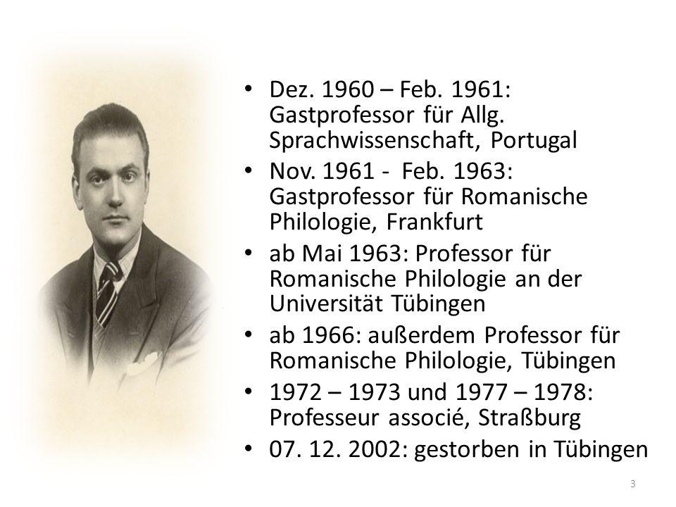 Dez. 1960 – Feb. 1961: Gastprofessor für Allg. Sprachwissenschaft, Portugal Nov. 1961 - Feb. 1963: Gastprofessor für Romanische Philologie, Frankfurt