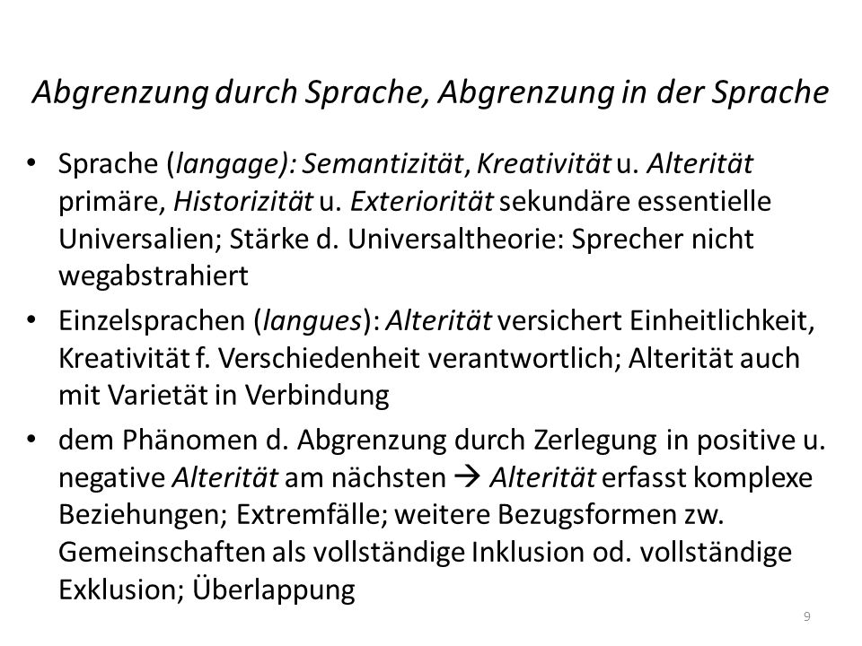 Abgrenzung durch Sprache, Abgrenzung in der Sprache Sprache (langage): Semantizität, Kreativität u. Alterität primäre, Historizität u. Exteriorität se
