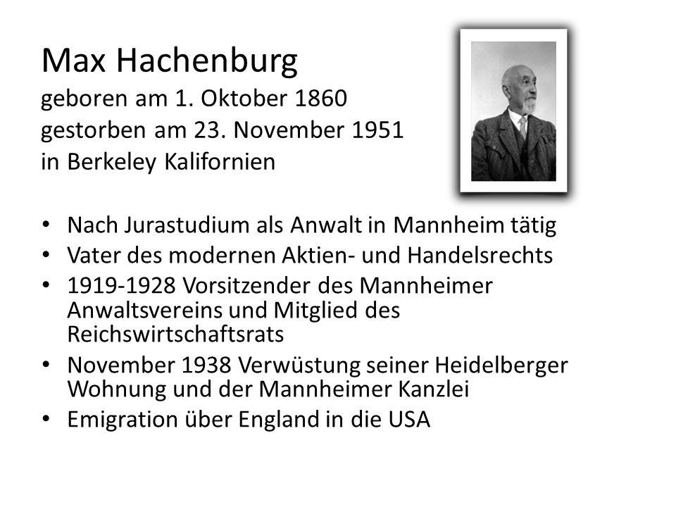 Max Hachenburg geboren am 1. Oktober 1860 gestorben am 23. November 1951 in Berkeley Kalifornien Nach Jurastudium als Anwalt in Mannheim tätig Vater d