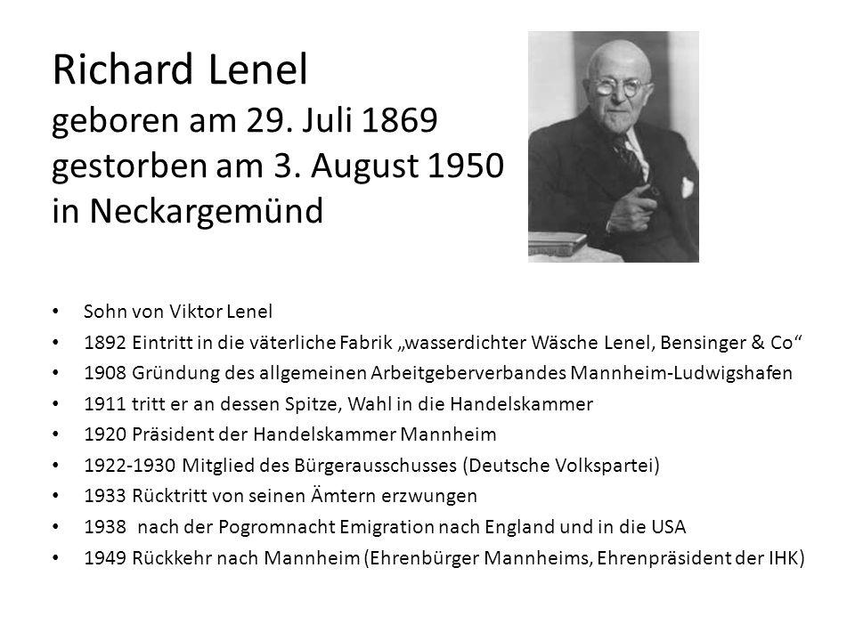 Richard Lenel geboren am 29. Juli 1869 gestorben am 3. August 1950 in Neckargemünd Sohn von Viktor Lenel 1892 Eintritt in die väterliche Fabrik wasser