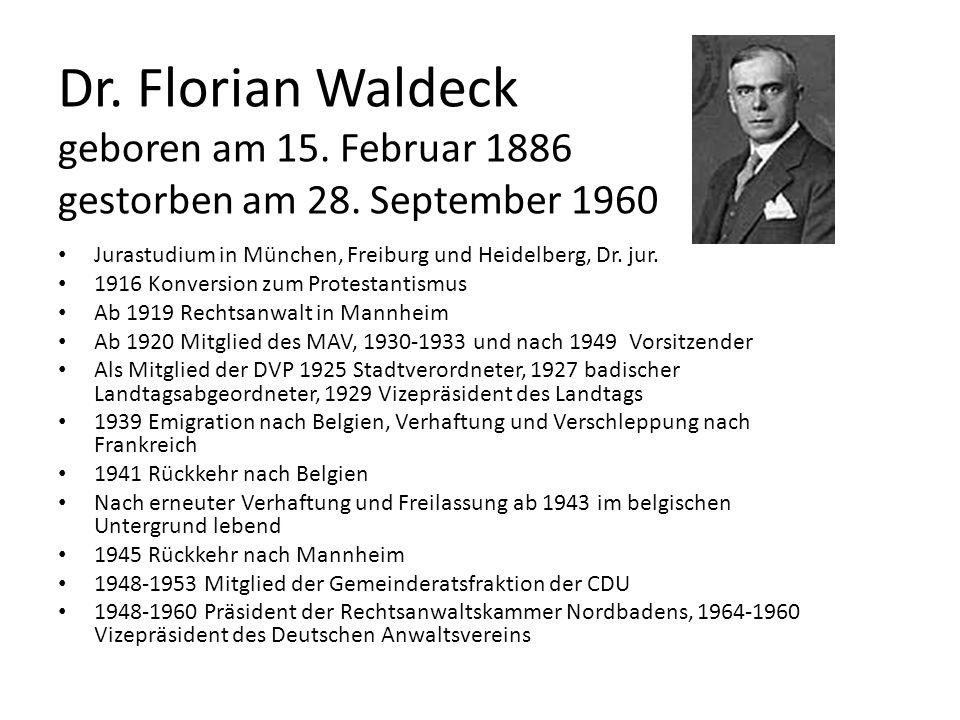 Dr. Florian Waldeck geboren am 15. Februar 1886 gestorben am 28. September 1960 Jurastudium in München, Freiburg und Heidelberg, Dr. jur. 1916 Konvers
