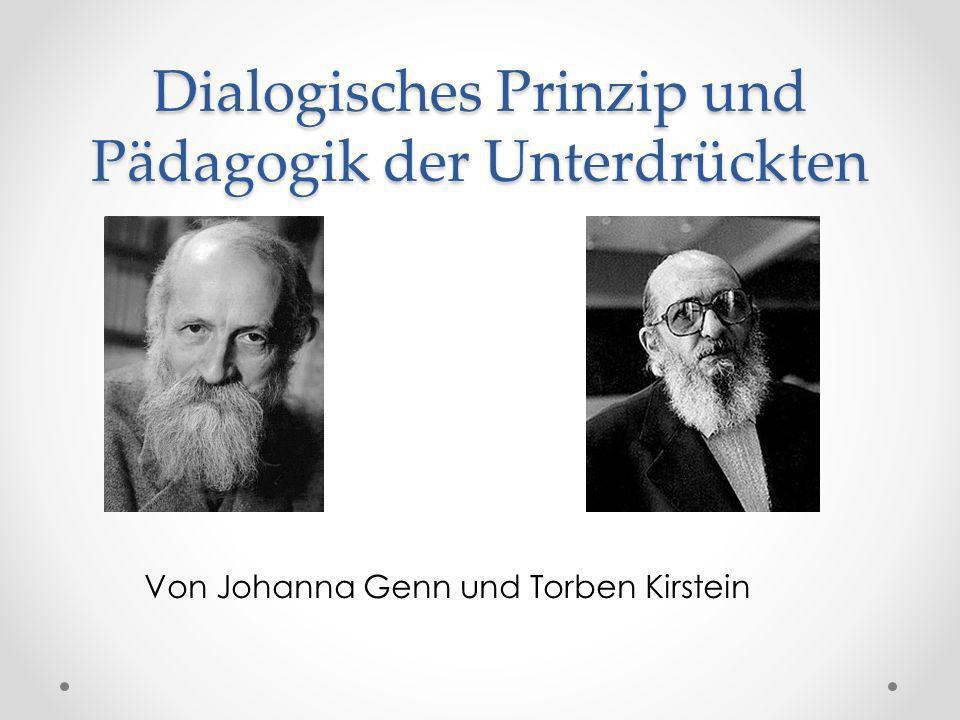 Dialogisches Prinzip und Pädagogik der Unterdrückten Von Johanna Genn und Torben Kirstein