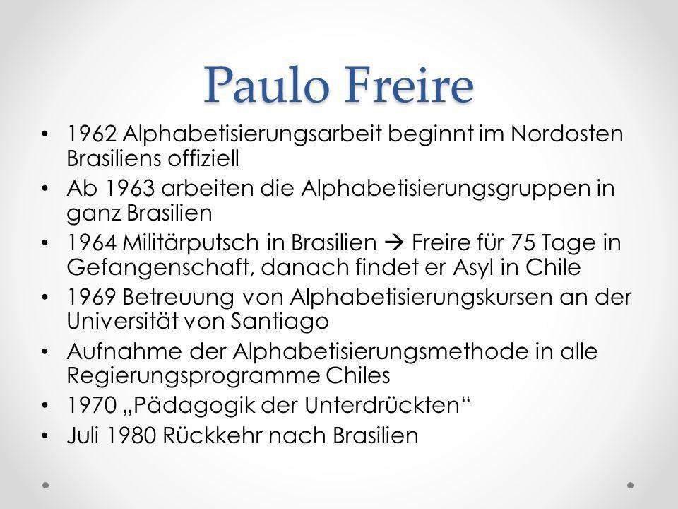 Paulo Freire 1962 Alphabetisierungsarbeit beginnt im Nordosten Brasiliens offiziell Ab 1963 arbeiten die Alphabetisierungsgruppen in ganz Brasilien 19