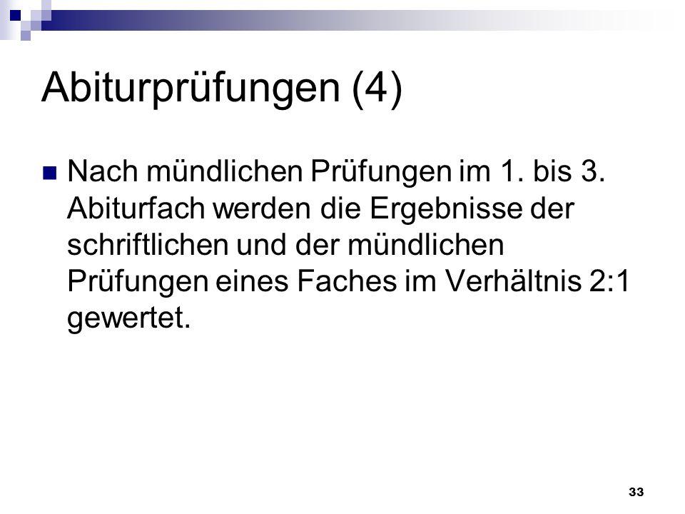 33 Abiturprüfungen (4) Nach mündlichen Prüfungen im 1.