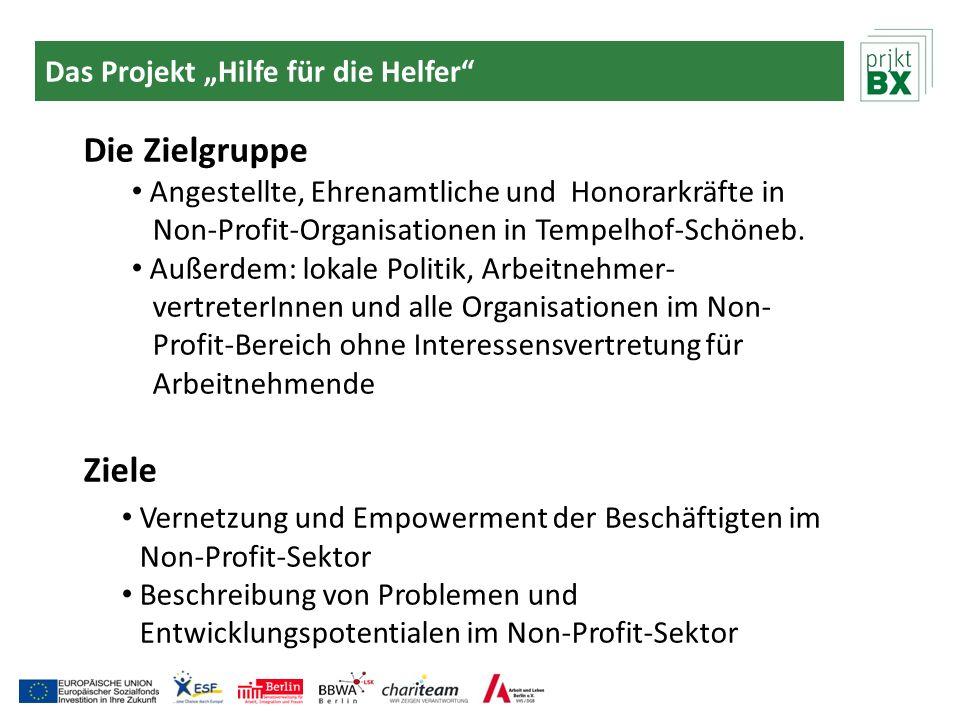 Das Projekt Hilfe für die Helfer Die Zielgruppe Angestellte, Ehrenamtliche und Honorarkräfte in Non-Profit-Organisationen in Tempelhof-Schöneb. Außerd