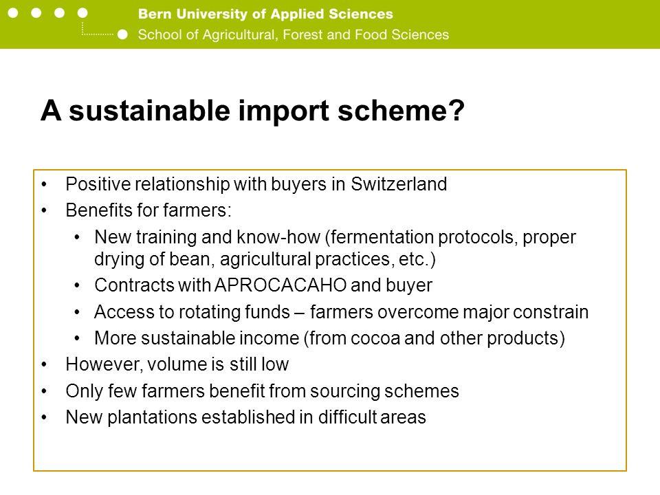 Berner Fachhochschule Hochschule für Agrar-, Forst- und Lebensmittelwissenschaften HAFL A sustainable import scheme? Positive relationship with buyers