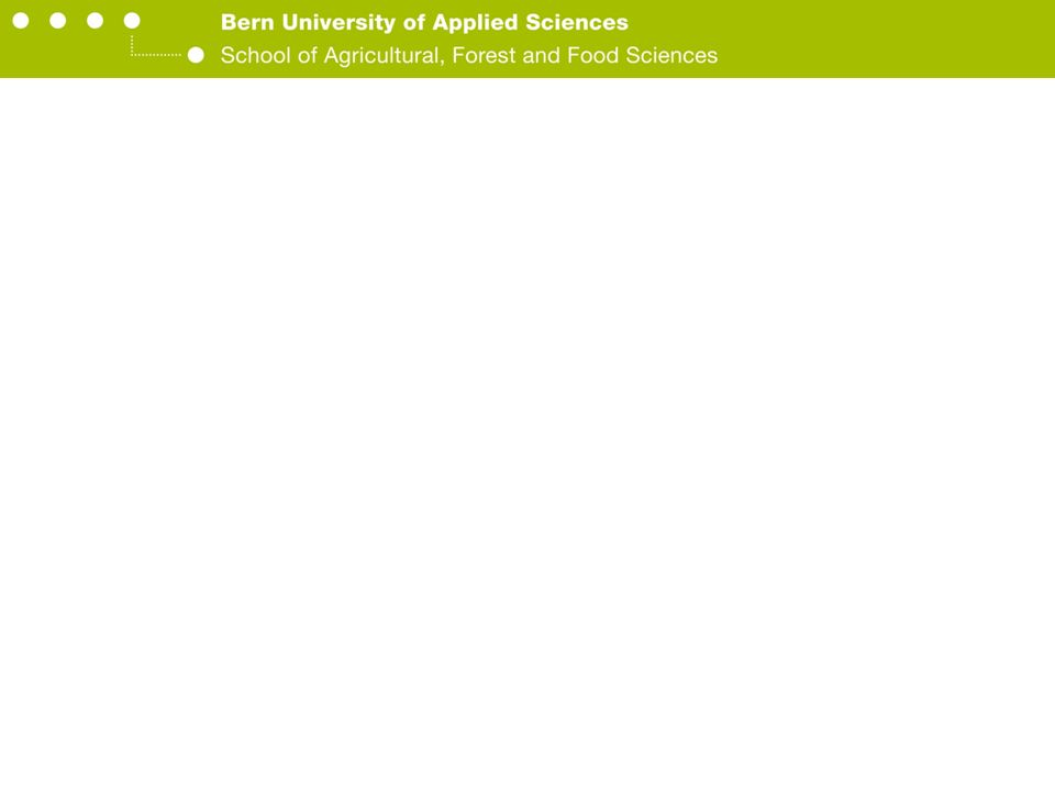 Berner Fachhochschule Hochschule für Agrar-, Forst- und Lebensmittelwissenschaften HAFL