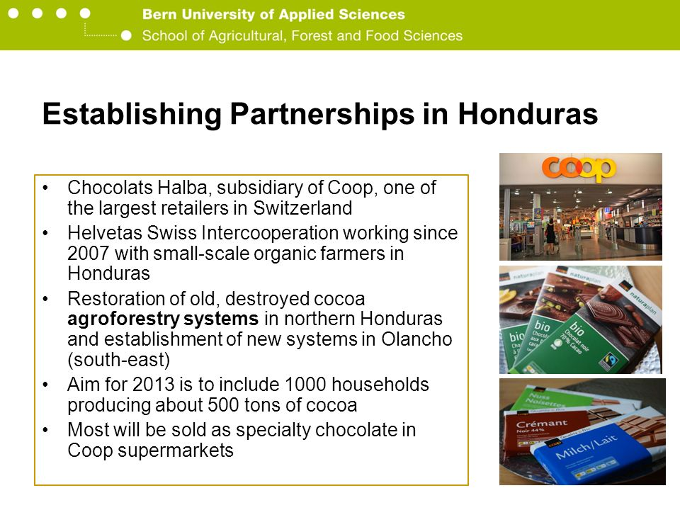 Berner Fachhochschule Hochschule für Agrar-, Forst- und Lebensmittelwissenschaften HAFL Establishing Partnerships in Honduras Chocolats Halba, subsidi