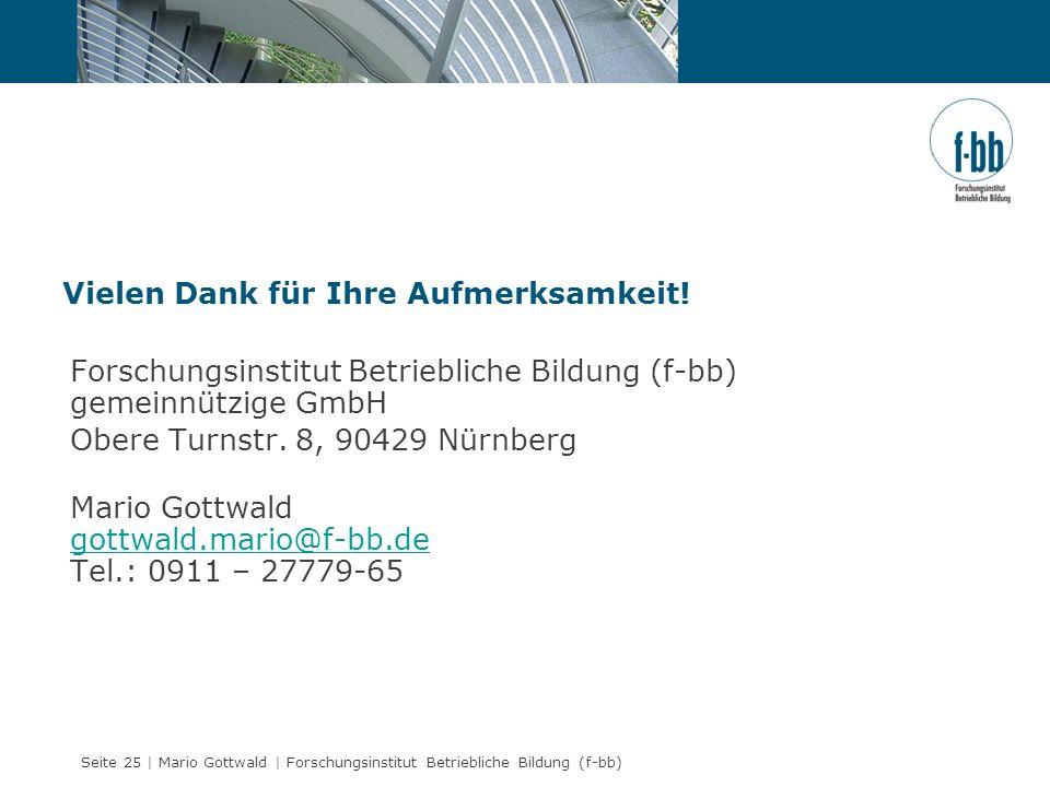 Seite 25 | Mario Gottwald | Forschungsinstitut Betriebliche Bildung (f-bb) Forschungsinstitut Betriebliche Bildung (f-bb) gemeinnützige GmbH Obere Tur