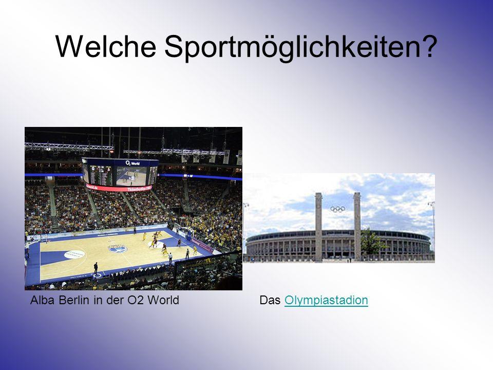 Welche Sportmöglichkeiten? Alba Berlin in der O2 WorldDas OlympiastadionOlympiastadion