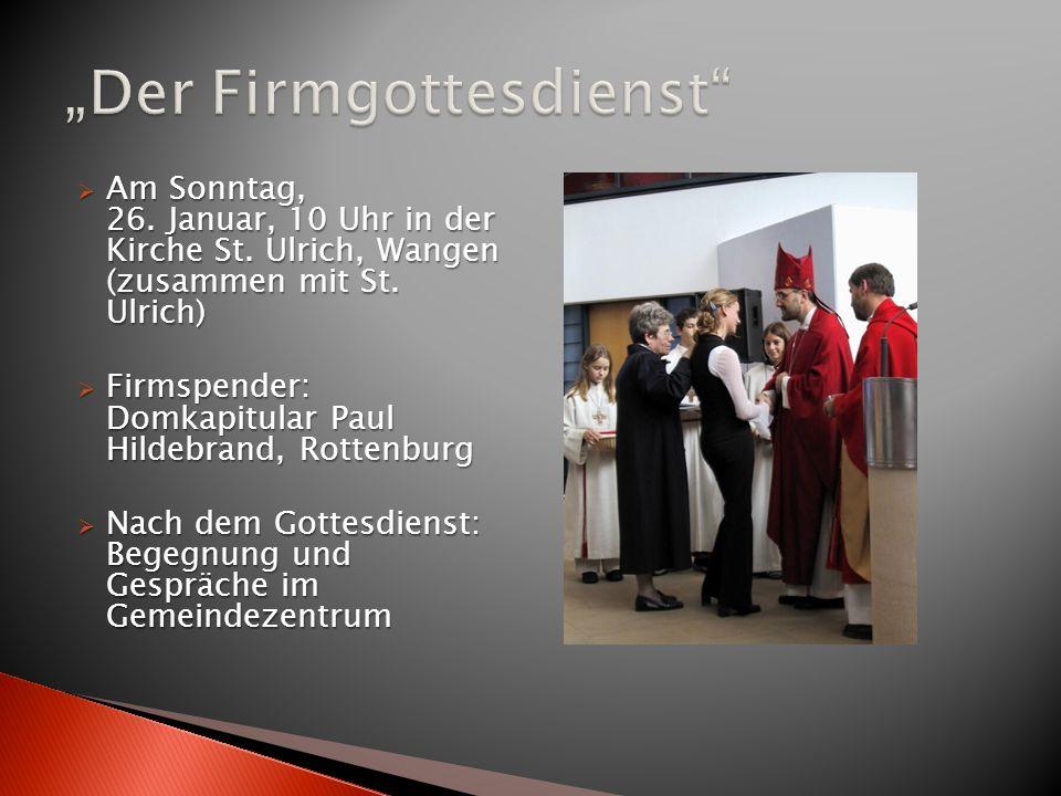 Am Sonntag, 26. Januar, 10 Uhr in der Kirche St. Ulrich, Wangen (zusammen mit St.