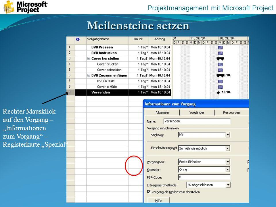 Meilensteine setzen Rechter Mausklick auf den Vorgang – Informationen zum Vorgang – Registerkarte Spezial Projektmanagement mit Microsoft Project