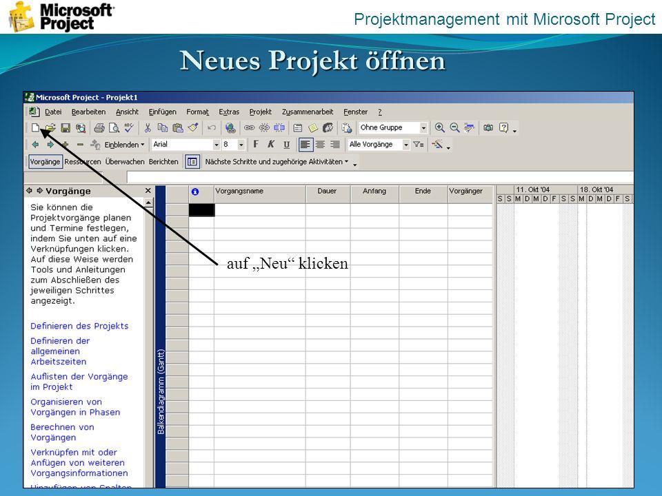 Neues Projekt öffnen auf Neu klicken Projektmanagement mit Microsoft Project