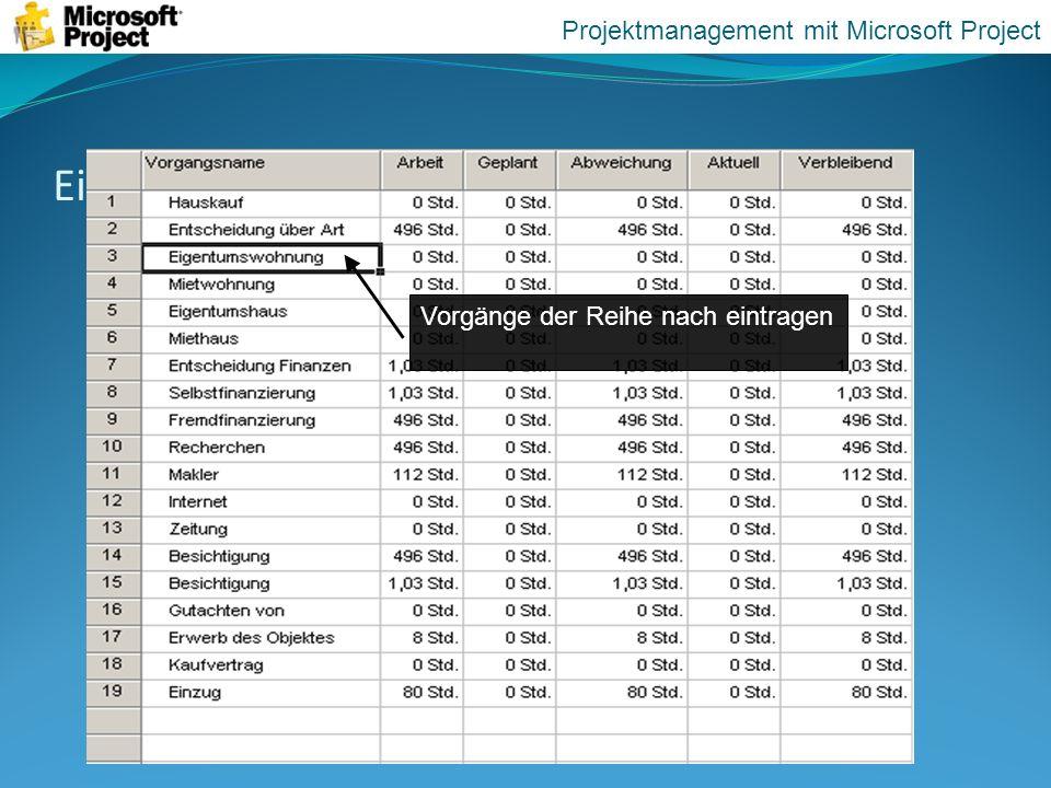 Eintragen der Vorgänge Vorgänge der Reihe nach eintragen Projektmanagement mit Microsoft Project