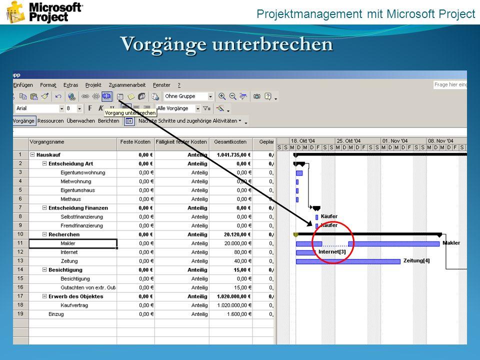 Vorgänge unterbrechen Projektmanagement mit Microsoft Project