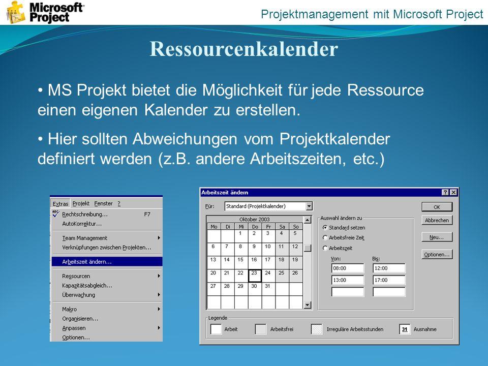 Ressourcenkalender Projektmanagement mit Microsoft Project MS Projekt bietet die Möglichkeit für jede Ressource einen eigenen Kalender zu erstellen. H