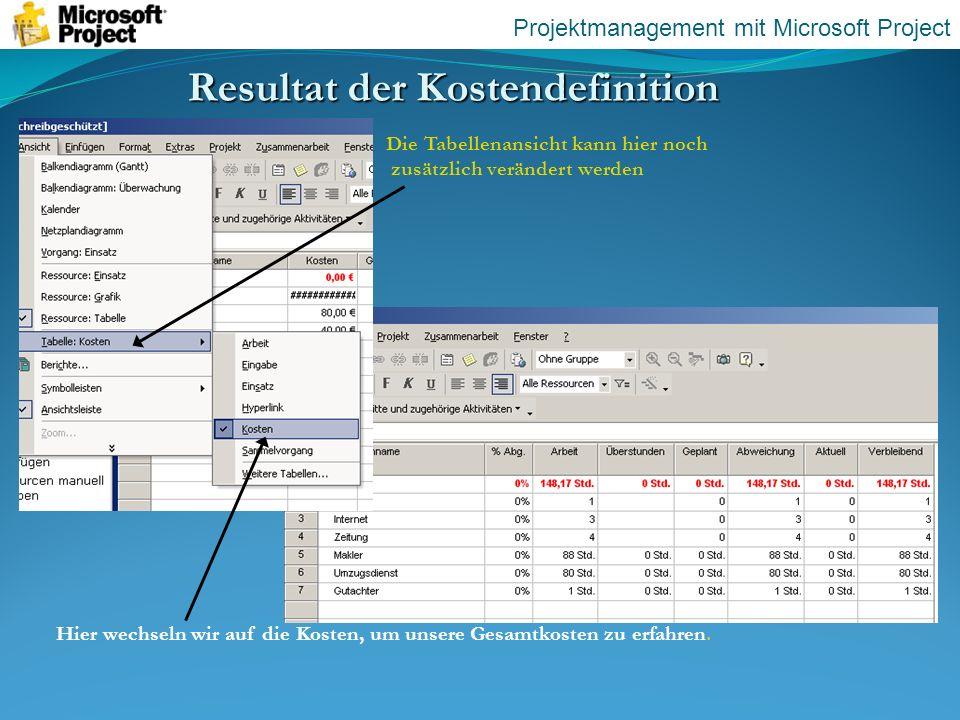 Resultat der Kostendefinition Die Tabellenansicht kann hier noch zusätzlich verändert werden Hier wechseln wir auf die Kosten, um unsere Gesamtkosten