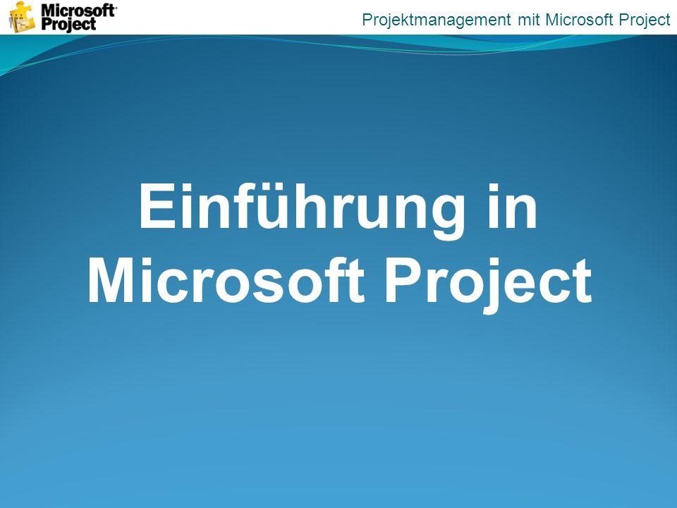 Einführung in Microsoft Project Projektmanagement mit Microsoft Project