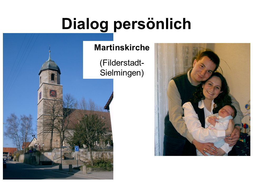 Dialog persönlich Martinskirche (Filderstadt- Sielmingen)