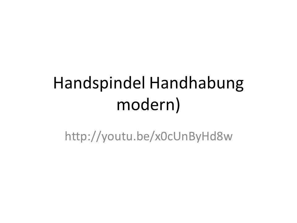 Handspindel Handhabung modern) http://youtu.be/x0cUnByHd8w
