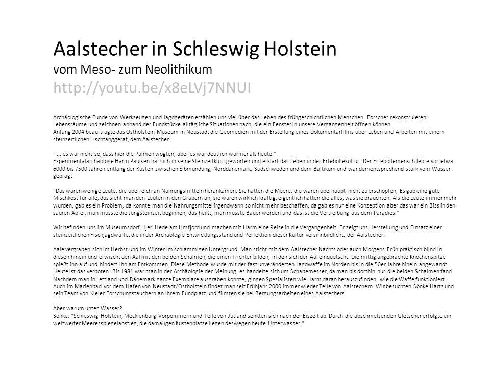 Aalstecher in Schleswig Holstein vom Meso- zum Neolithikum http://youtu.be/x8eLVj7NNUI Archäologische Funde von Werkzeugen und Jagdgeräten erzählen un