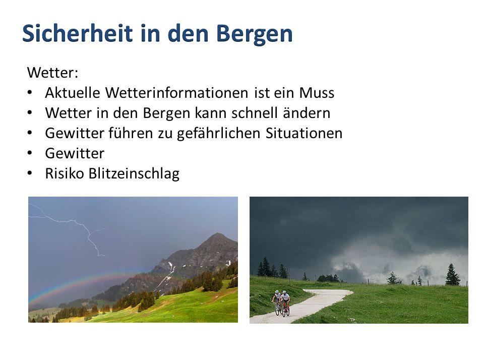 Wetter: Aktuelle Wetterinformationen ist ein Muss Wetter in den Bergen kann schnell ändern Gewitter führen zu gefährlichen Situationen Gewitter Risiko