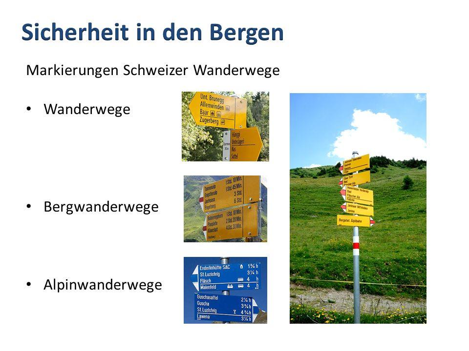 Wanderwege: Allgemein zugänglich Abseits von befahrenen Strassen Mit Sicherungen an gefährlichen Stellen (Geländer, Brücken etc.) Wegweisung = gelb