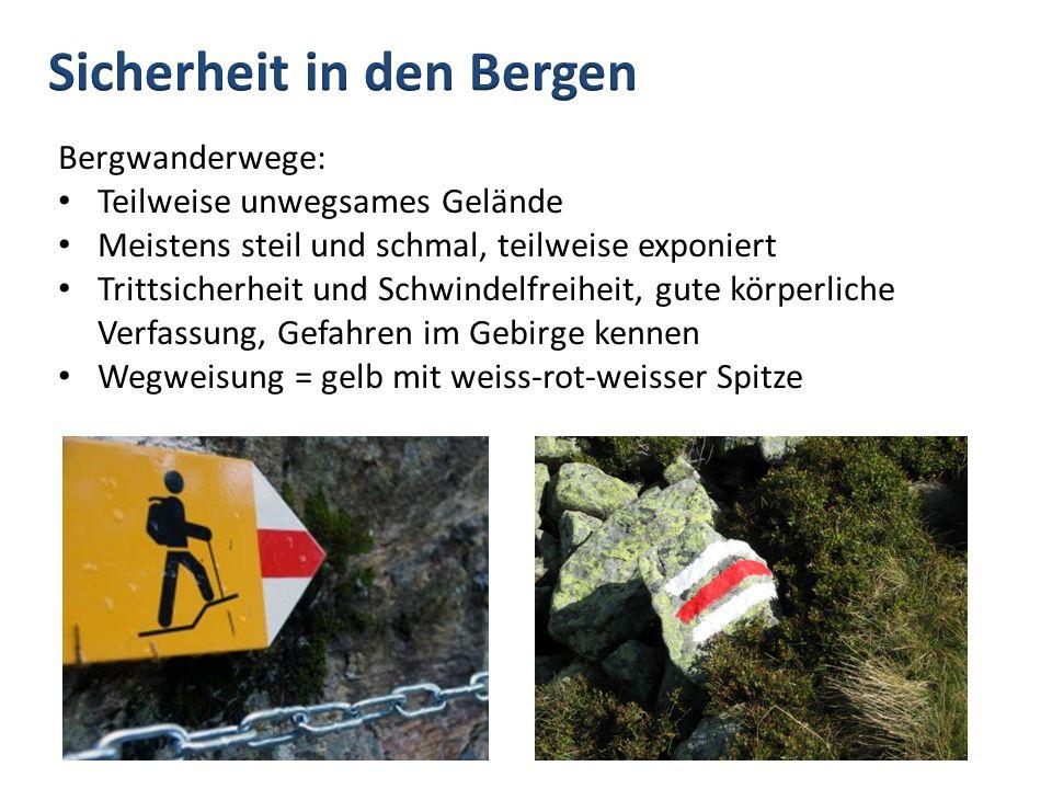 Bergwanderwege: Teilweise unwegsames Gelände Meistens steil und schmal, teilweise exponiert Trittsicherheit und Schwindelfreiheit, gute körperliche Ve