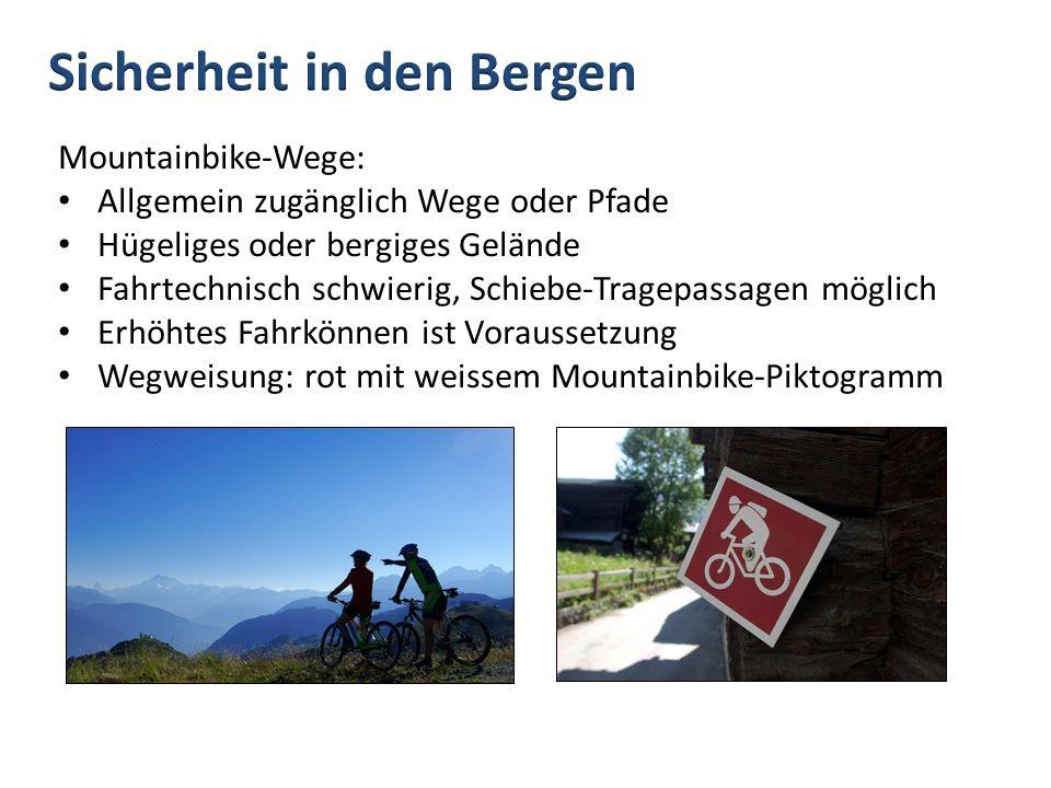 Mountainbike-Wege: Allgemein zugänglich Wege oder Pfade Hügeliges oder bergiges Gelände Fahrtechnisch schwierig, Schiebe-Tragepassagen möglich Erhöhte