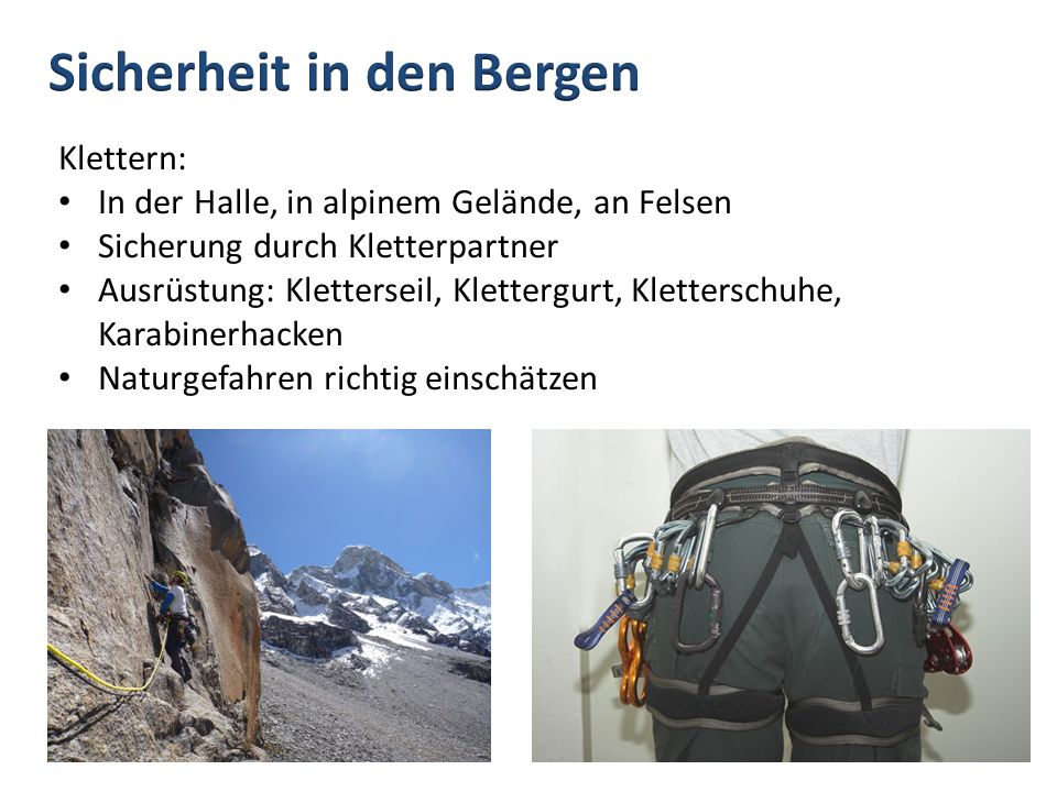 Klettern: In der Halle, in alpinem Gelände, an Felsen Sicherung durch Kletterpartner Ausrüstung: Kletterseil, Klettergurt, Kletterschuhe, Karabinerhac