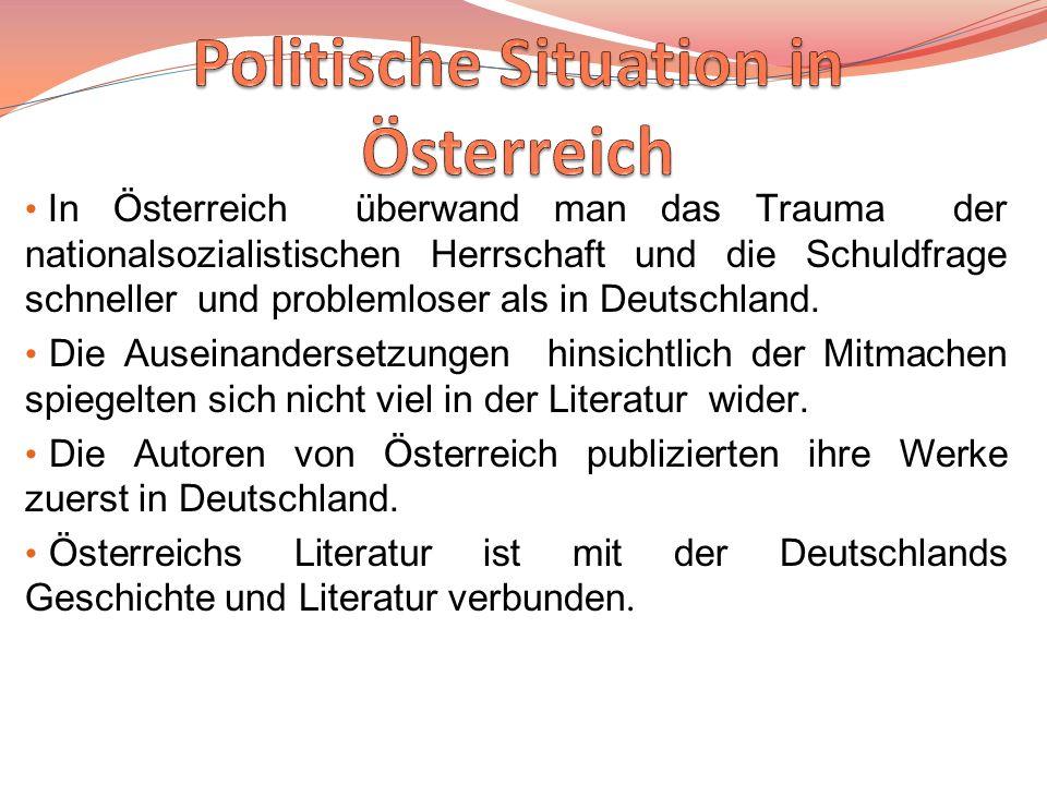 In Österreich überwand man das Trauma der nationalsozialistischen Herrschaft und die Schuldfrage schneller und problemloser als in Deutschland. Die Au