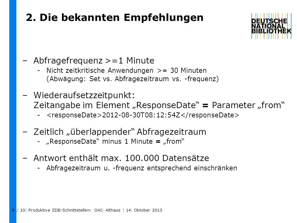 2. Die bekannten Empfehlungen –Abfragefrequenz >=1 Minute -Nicht zeitkritische Anwendungen >= 30 Minuten (Abwägung: Set vs. Abfragezeitraum vs. -frequ
