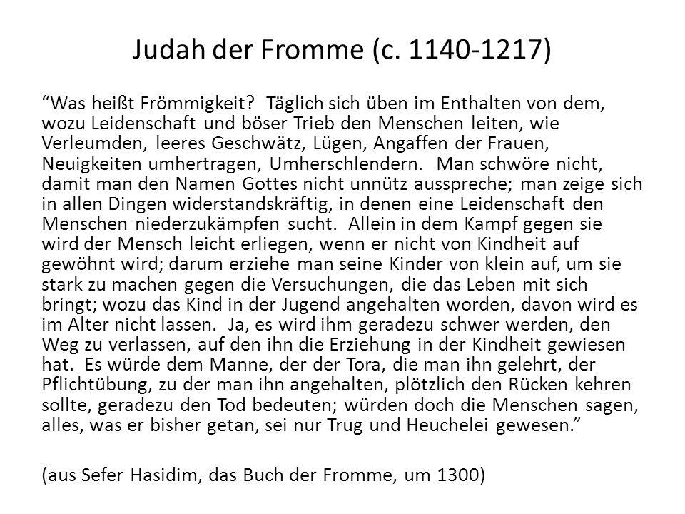 Judah der Fromme (c. 1140-1217) Was heißt Frömmigkeit.