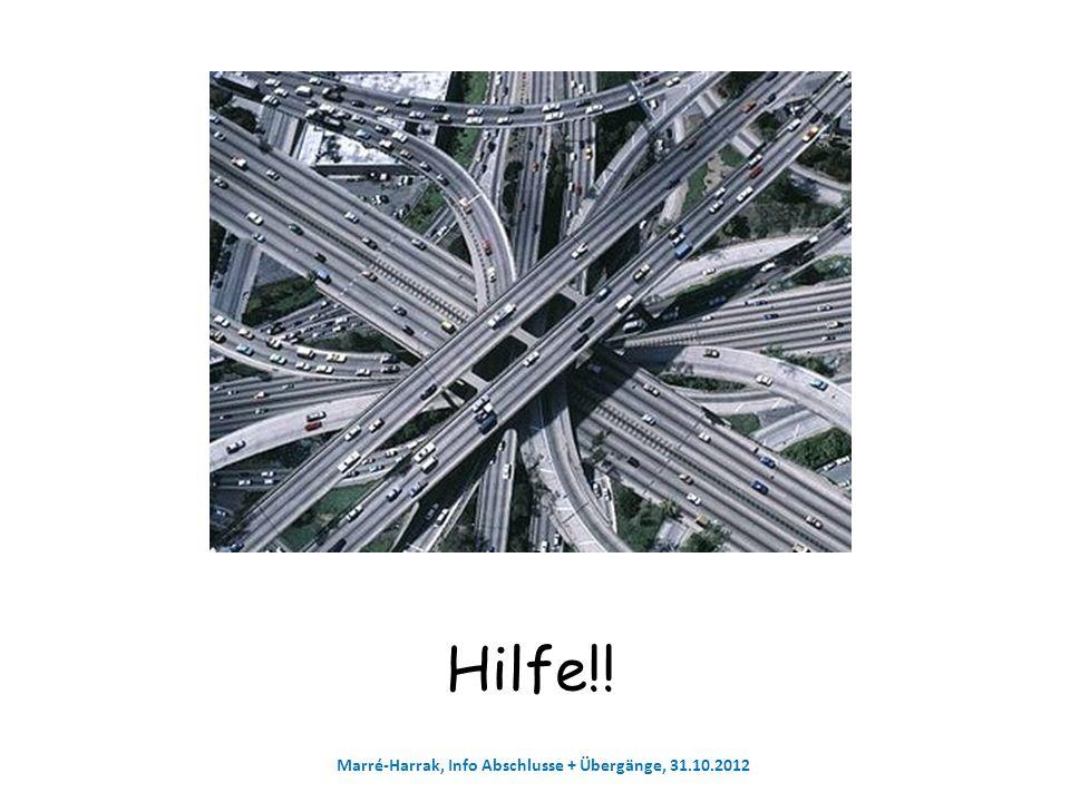 Hilfe!! Marré-Harrak, Info Abschlusse + Übergänge, 31.10.2012