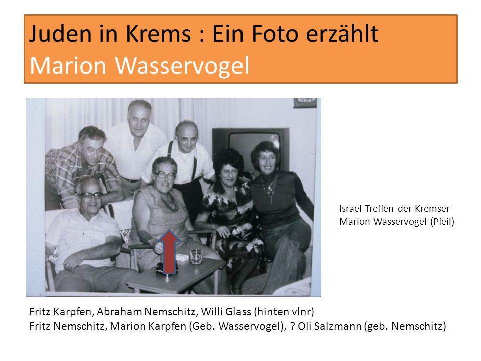 Juden in Krems : Ein Foto erzählt Marion Wasservogel Israel Treffen der Kremser Marion Wasservogel (Pfeil) Fritz Karpfen, Abraham Nemschitz, Willi Gla