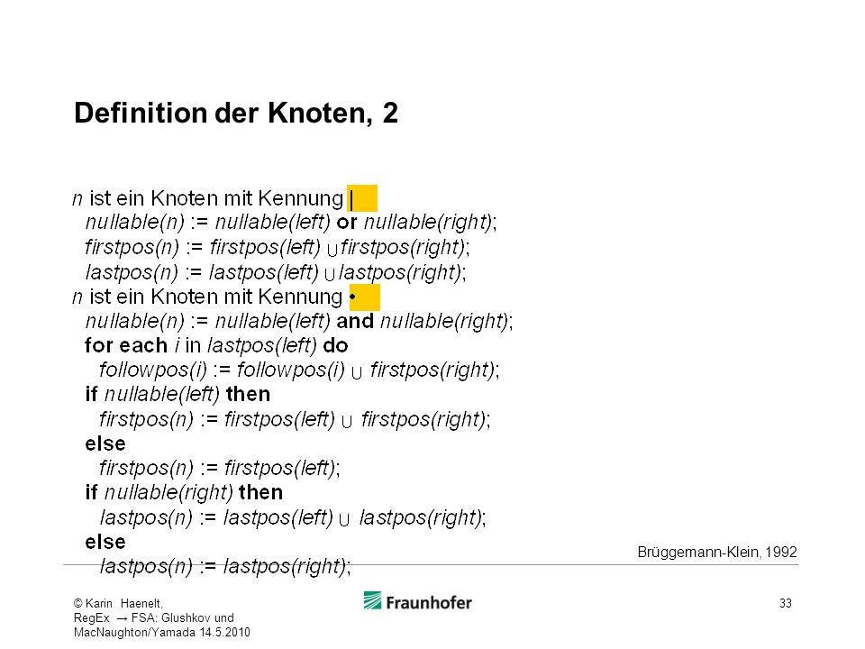 Definition der Knoten, 2 Brüggemann-Klein, 1992 33© Karin Haenelt, RegEx FSA: Glushkov und MacNaughton/Yamada 14.5.2010