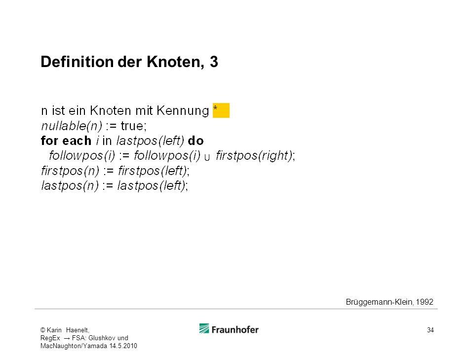 Definition der Knoten, 3 Brüggemann-Klein, 1992 34© Karin Haenelt, RegEx FSA: Glushkov und MacNaughton/Yamada 14.5.2010