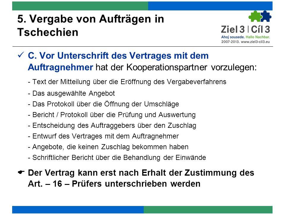 5. Vergabe von Aufträgen in Tschechien C.