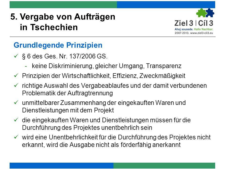 4. Vergabe von Aufträgen in Tschechien Grundlegende Prinzipien § 6 des Ges.