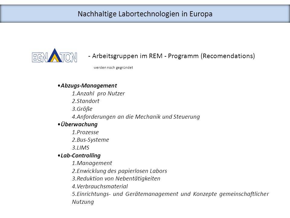 Nachhaltige Labortechnologien in Europa - Arbeitsgruppen im REM - Programm (Recomendations) werden noch gegründet Abzugs-Management 1.Anzahl pro Nutze