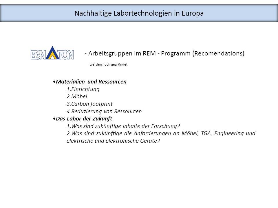 Nachhaltige Labortechnologien in Europa - Arbeitsgruppen im REM - Programm (Recomendations) werden noch gegründet Materialien und Ressourcen 1.Einrich